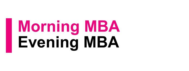 Morning MBA   Evening MBA
