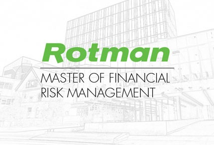 Master of Financial Risk Management, Rotman, University of Toronto